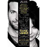 The Silver Linings Playbook: A Novel ~ Matthew Quick