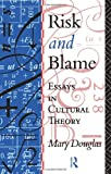 Risk and Blame: Essays in Cultural Theory (0415119995) by Mary Douglas