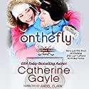 On the Fly: Portland Storm (       UNABRIDGED) by Catherine Gayle Narrated by Angel Clark