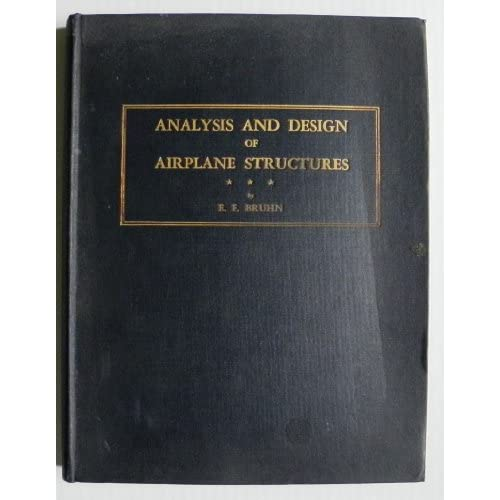 Analysis and Design of Airplane Structures: Elmer F Bruhn: Amazon.com