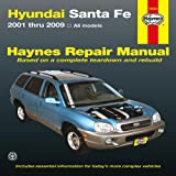 Hyundai Santa Fe: 2001 thru 2009 (All models) (Haynes Manuals)
