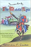 Inventing the Middle Ages: Lives, Works and Ideas of the Great Medievalists of the 20th Century (0718828739) by Cantor, Norman F.