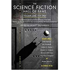 Book cover of anthology titled The Science Fiction Hall of Fame, Volume One, 1929-1964, edited by Robert Silverberg