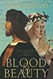 Image of Blood & Beauty: The Borgias; A Novel