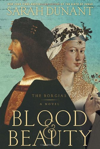 Blood & Beauty - Sarah Dunant