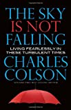 Charles Colson The Sky is Not Falling