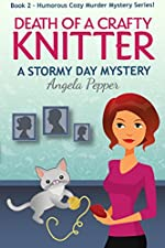 Death of a Crafty Knitter (Book 2 of a Humorous Cozy Murder Mystery Series): Stormy Day Mystery #2