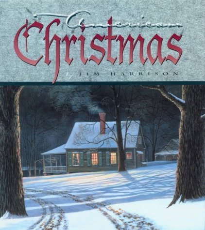 American Christmas, JIM HARRISON
