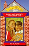 Dawn and Whitney, Friends For Ever (Babysitters Club) (0590137956) by Martin, Ann M.
