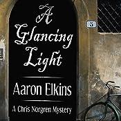 A Glancing Light: A Chris Norgren Mystery   Aaron Elkins