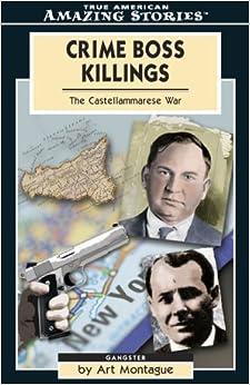 Crime Boss Killings: The Castellammarese War (Amazing