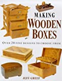 Making Wooden Boxes: Over 20 Fine Designs to Choose from