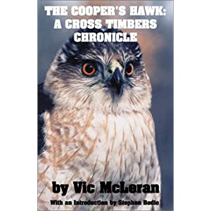 The Cooper's Hawk: A Cross Timbers Chronicle Vic McLeran and Stephen Bodio
