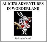 Alice's Adventures in Wonderland [Illustrated]