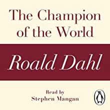 The Champion of the World: A Roald Dahl Short Story Audiobook by Roald Dahl Narrated by Stephen Mangan