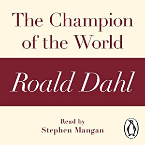 The Champion of the World: A Roald Dahl Short Story | [Roald Dahl]