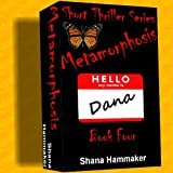 Metamorphosis (Twelve Terrifying Tales for 2011) ~ Shana Hammaker