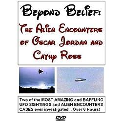 BEYOND BELIEF: The Alien Encounters of Oscar Jordan and Cathy Ross