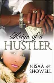 The Reign of a Hustler: Nisaa Showell: 9781934230879: Amazon.com