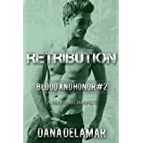 Retribution: Blood and Honor: Volume 2di Dana Delamar