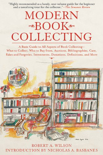 Modern Book Collecting: A Basic Guide to All Aspects of Book Collecting: What to Collect, Who to Buy from, Auctions, Bib