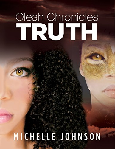 Oleah Chronicles: Truth by Michelle Johnson