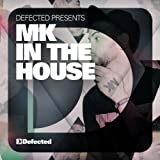 Defected Presents MK In The House