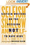 Selfish, Shallow, and Self-Absorbed:...