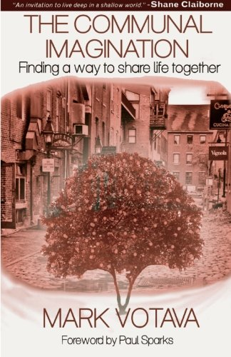 The Communal Imagination: Finding a Way to Share Life Together