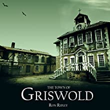 The Town of Griswold: Berkley Street Series, Book 3 Audiobook by Ron Ripley Narrated by Thom Bowers