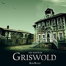 The Town of Griswold: Berkley Street Series, Book 3 | Livre audio Auteur(s) : Ron Ripley Narrateur(s) : Thom Bowers