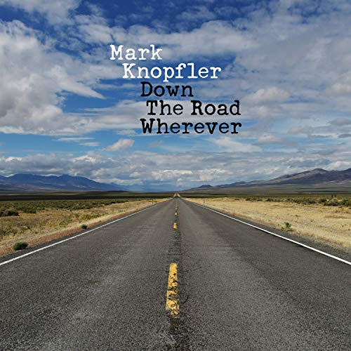 CD : Mark Knopfler - Down The Road Wherever (Deluxe Edition)