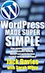 WordPress Made Super Simple - How Any...