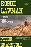img - for Rogue Lawman: Heed the Thunder book / textbook / text book