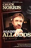 Against All Odds: My Story (0805444211) by Norris, Chuck