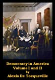 Image of Democracy in America, Volume I and II (Optimized for Kindle)