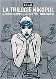 La Trilogie Nikopol: La foire aux immortels ; La femme piège ; Froid équateur (2203022531) by Enki Bilal