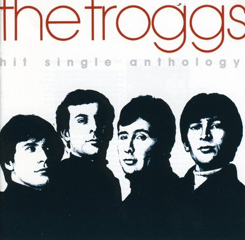 The Troggs - Hit Single Anthology -  The Troggs - Zortam Music