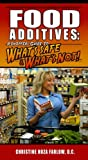 Food Additives: A Shoppers Guide To Whats Safe & Whats Not