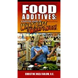 Food Additives: A Shopper's Guide To What's Safe & What's Not ~ Christine Hoza Farlow