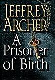 A Prisoner of Birth Archer Jeffrey