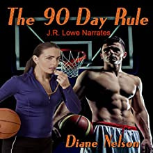 The 90 Day Rule Audiobook by Diane Nelson Narrated by J.R. Lowe