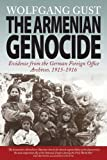 img - for The Armenian Genocide: Evidence from the German Foreign Office Archives, 1915-1916 book / textbook / text book