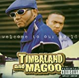 echange, troc Timbaland & Magoo - Welcome to Our World
