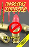 Lipstick Murders (Jim Richards Murder Novels Book 21)