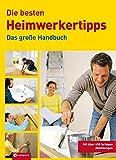 Die besten Heimwerkertipps: Das große Handbuch