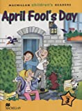 Cheryl Palin Macmillan Children's Readers: Level 3: April Fool's Day