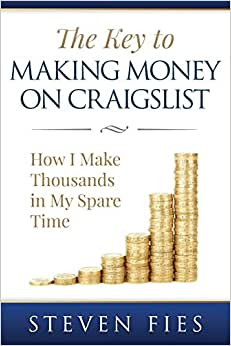 The Key To Making Money On Craigslist: How I Make Thousands In My Spare Time