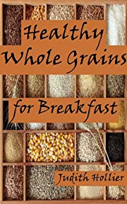 Healthy Whole Grains for Breakfast