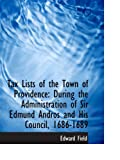 Tax Lists of the Town of Providence: During the Administration of Sir Edmund Andros and His Council,